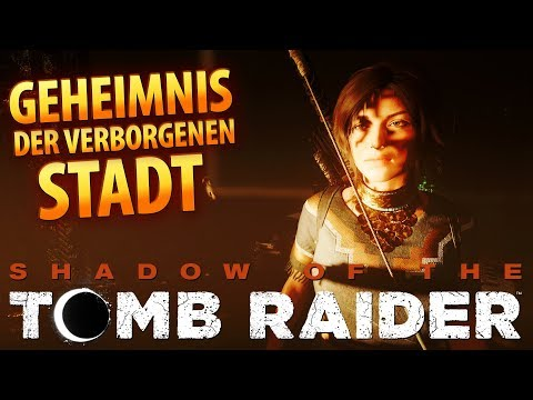 Shadow of the Tomb Raider #021 | Geheimnis der verborgenen Stadt | Gameplay German Deutsch