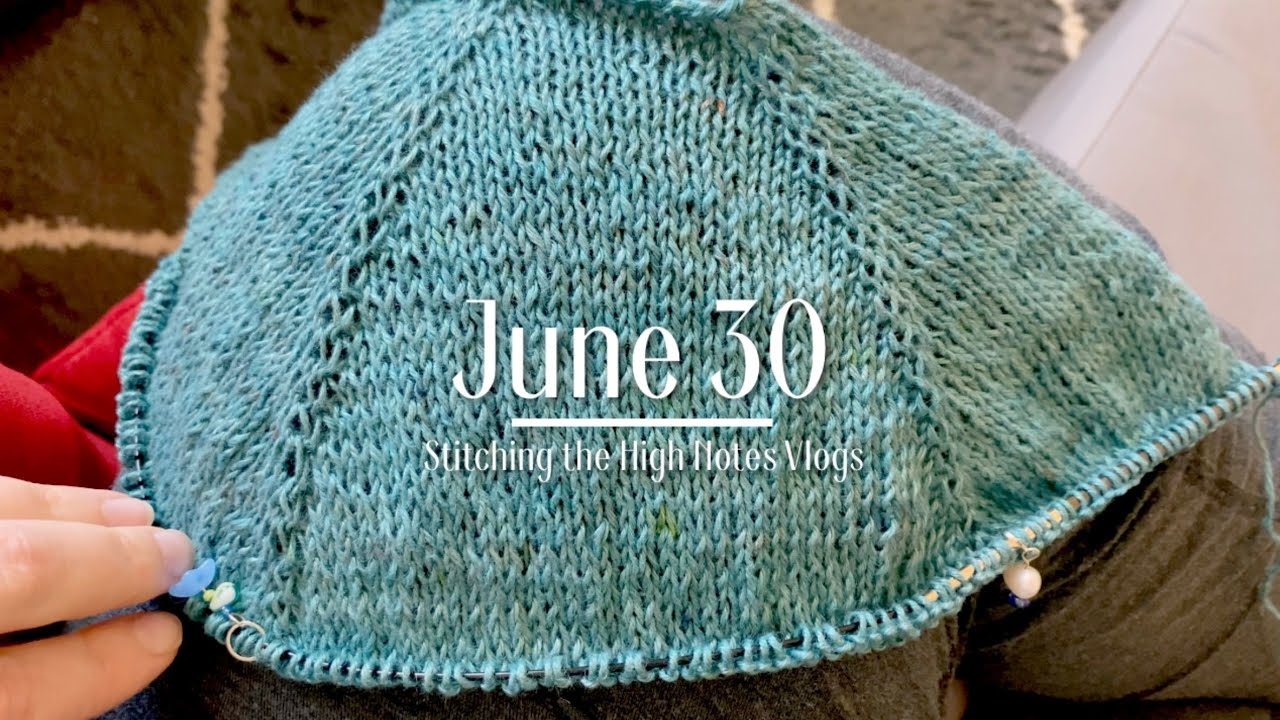 June 30 | Stitching the High Notes Vlogs