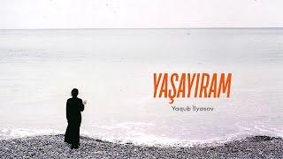 Yaqub İlyasov — Yaşayıram Resimi