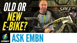 Old High End E-Bike Or New Cheap Model | Ask EMBN Anything About E-Biking