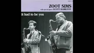 Zoot Sims, Scott Hamilton It Had To Be You