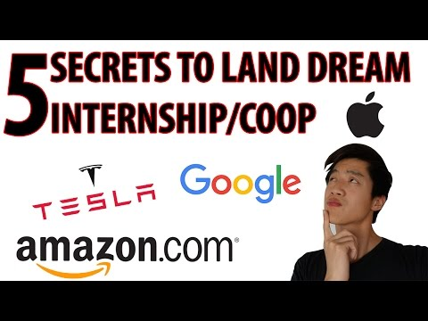 5 SECRETS TO LAND A DREAM INTERNSHIP/COOP