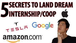 5 SECRETS TO LAND A DREAM INTERNSHIP/COOP