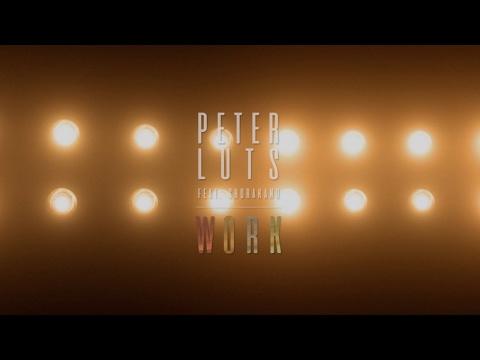 Peter Luts feat Shurakano - Work (Lyric Video)