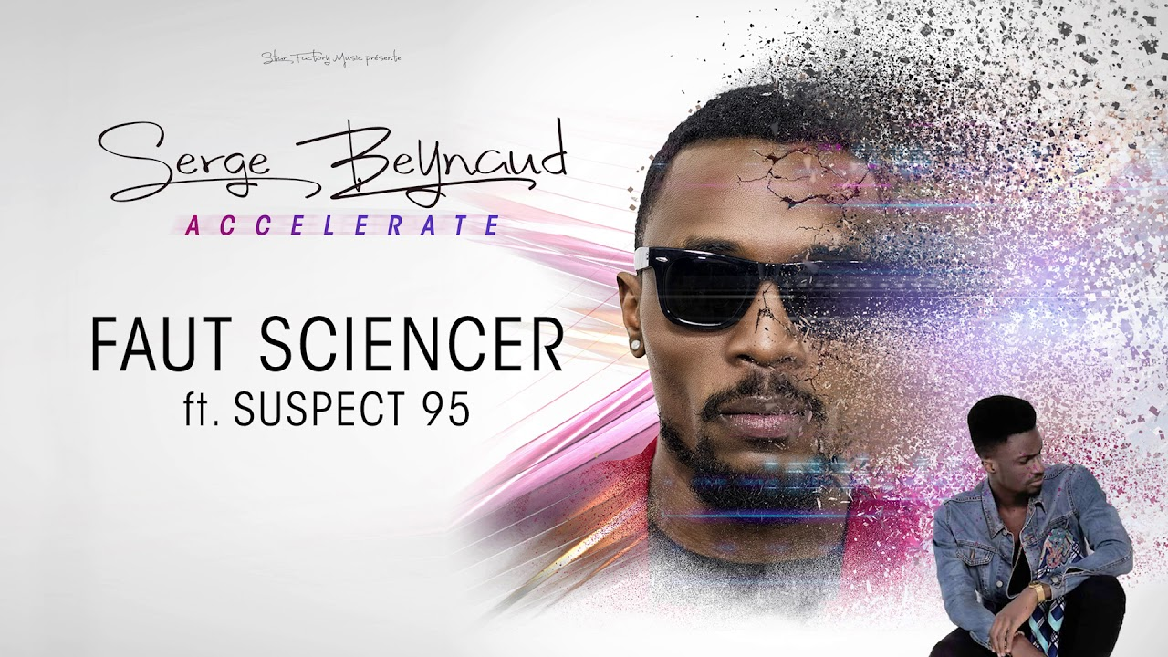 serge beynaud ft suspect 95 faut sciencer