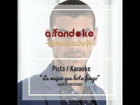 La mujer que bota fuego (Karaoke) - Manuel Medrano