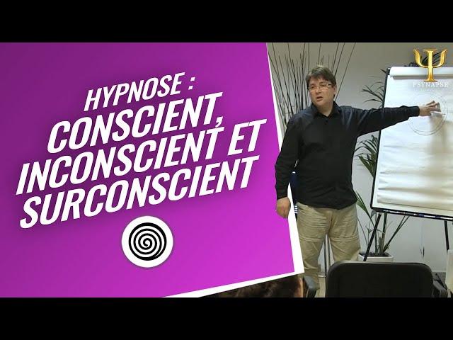 Découvrez l'Hypnose // Formation Hypnose à Lyon : Conscient, Inconscient et Surconscient en Hypnose.