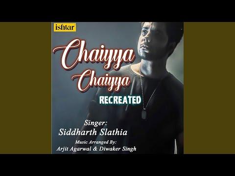 Chaiyya Chaiyya (Recreated)