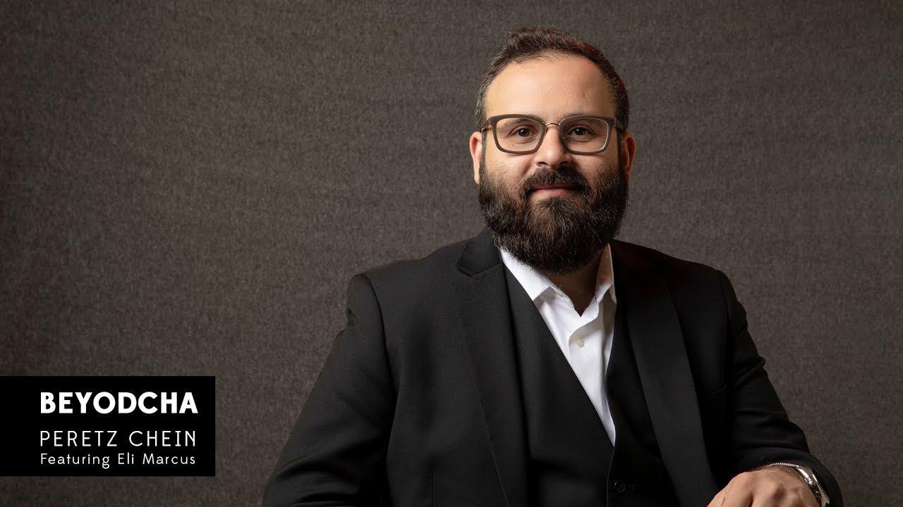 Peretz Chein Featuring Eli Marcus - Beyodcha