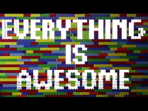 Everything is Awesome ((Lyric Video))
