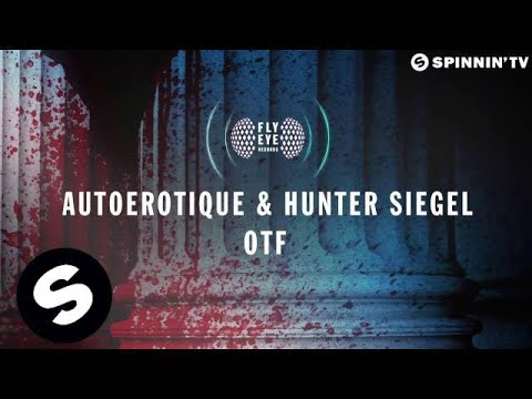 Autoerotique & Hunter Siegel - OTF
