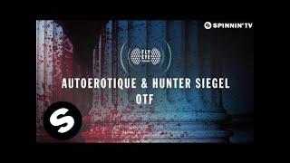 Autoerotique & Hunter Siegel - OTF