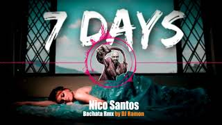 Nico Santos - 7 Days (Bachata Remix by 🎧DJ Ramon🎧)