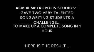 Metropolis Studios - Songwriting task Ella Simone Jallow & Gabe Coulter