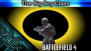 BF4 - The Big Boy Class