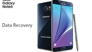 Recover Deleted Lost Data from Samsung Galaxy Note 5