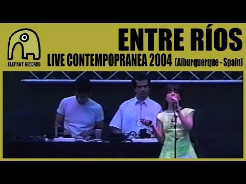 ENTRE RIOS - Live Contempopranea, Alburquerque | 23-7-2004