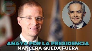 Ricardo Anaya por la Presidencia de México; Mancera fuera de la contienda