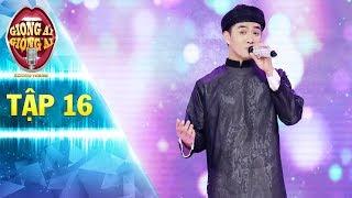Giọng ải giọng ai 2   tập 16:Đăng Khôi hối hận khi loại Ông Đồ hát Mong Manh Tình Về cực lãng mạn