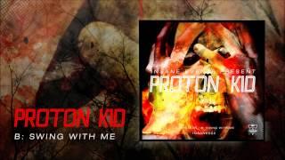 Proton Kid - Swing With Me [insane002]
