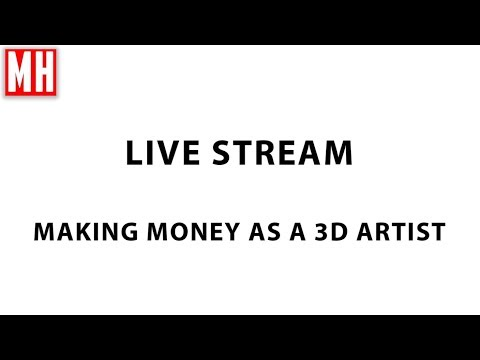 LIVE STREAM | May 1st 2018 | Making money as a 3D artist