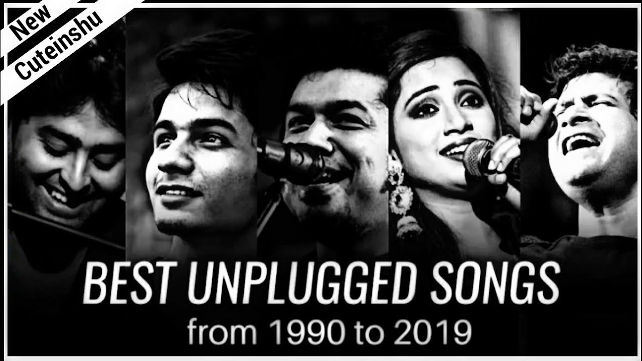 New Best Unplugged Hindi Songs From 1990 To 2019 Mash Up Cuteinshu Inshucute Youtube If you want to sell event tickets online with no fee then head to www.bylde.com. best unplugged hindi songs from 1990 to