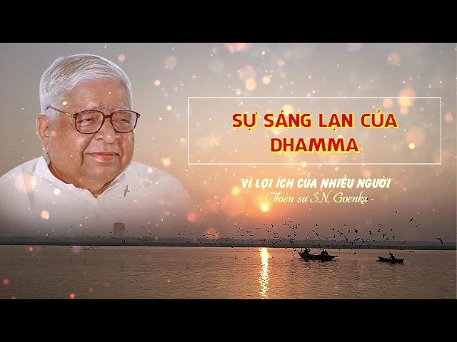 Vì lợi ích của nhiều người - Sự sáng lạn của Dhamma - S.N.Goenka
