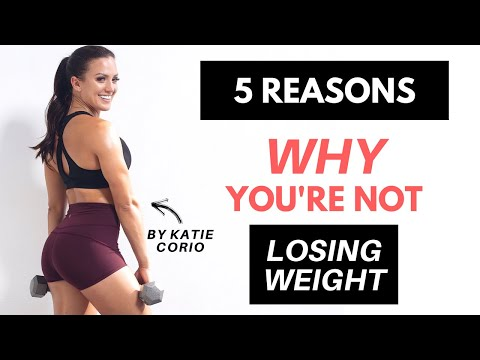 5 Reasons Why You're NOT Losing Weight – FAT LOSS TIPS