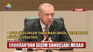Erdoğan'dan seçim sonuçları mesajı