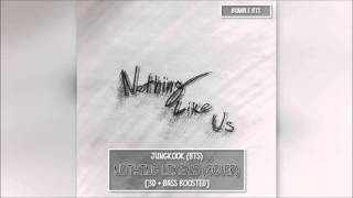 [3D+BASS BOOSTED] BTS 방탄소년단 JK - NOTHING LIKE US (COVER) | bumble.bts