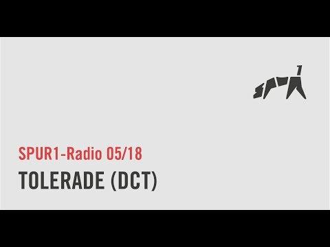 SPUR1 - Radio 05/18 #2 - Tolerade (DCT)