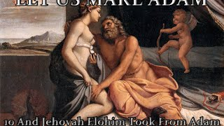 Let Us Make Adam 10 And Jehovah Elohim Took From Adam