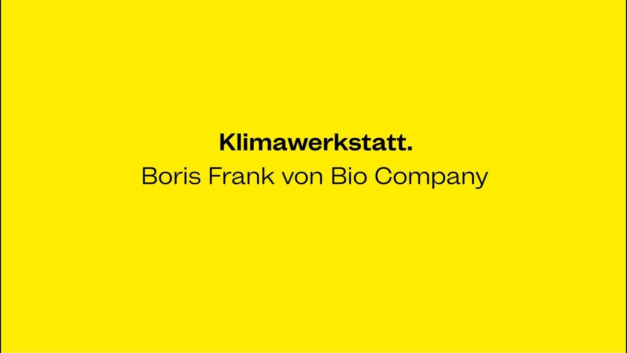 M4F Klimawerkstatt mit Boris Frank von BIO COMPANY