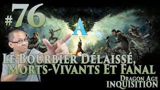 Dragon Age: Inquisition FR [Voleur] #76 Le Bourbier Délaissé, morts-vivants et fanal (Cauchemar*)