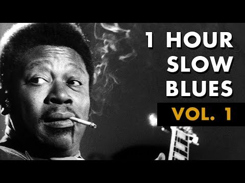 1 Hour Slow Blues Vol 1 Don S Tunes Youtube