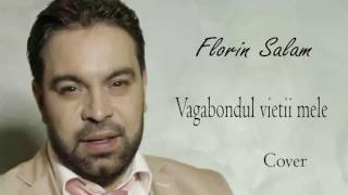 Florin Salam - Sunt vagabondul vietii mele [cover]