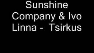 Sunshine Company & Ivo Linna - Tsirkus