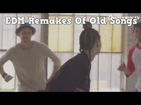 EDM Remakes Of Old Songs