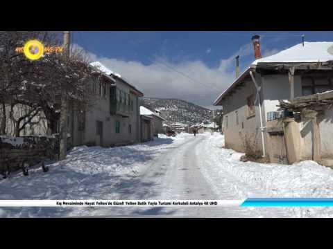 Kis Mevsiminde Hayat Yeltende Guzel Yelten Butik Yayla Turizmi Korkuteli Antalya 4k Uhd