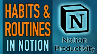 Implementing Habits &amp Routines in Notion Life Operating System