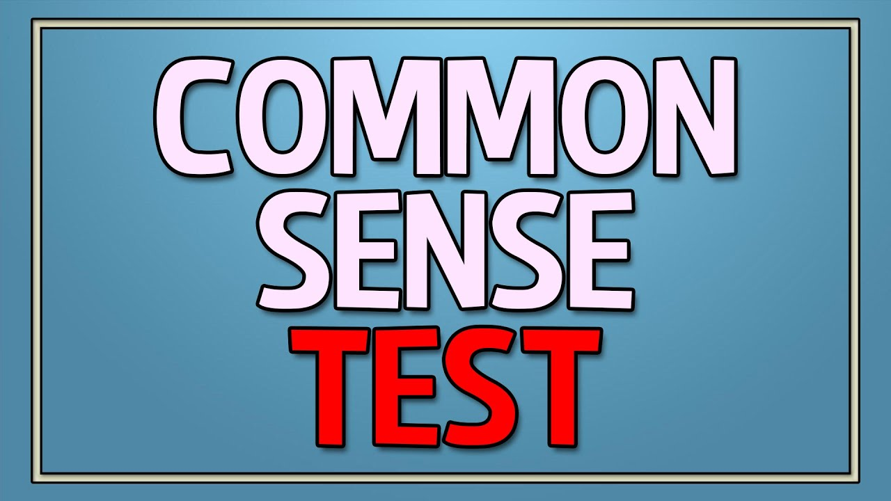 Simple common sense questions