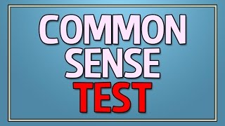 Repeat youtube video Common Sense Test - 90% fail