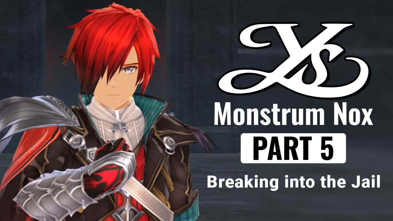 ys monstrum nox Part 5 Breaking into the Jail