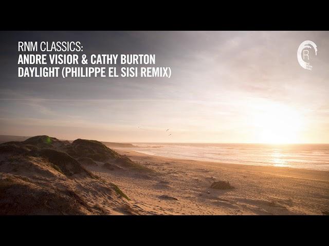 André Visior & Cathy Burton - Daylight (Philippe El Sisi Remix) [RNM CLASSICS]