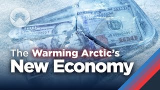 the-new-economy-of-the-warming-arctic