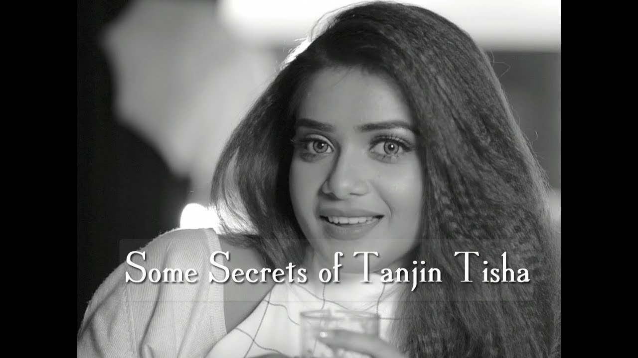 Some Secrets of  Tanjin Tisha