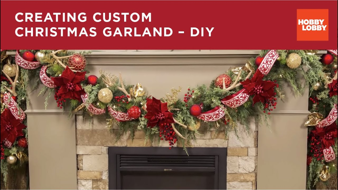 creating custom christmas garland youtube - Hobby Lobby Christmas Decorations 2016