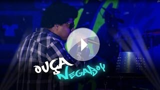 Bom Gosto - Negaboy - DVD Subúrbio Bom (Clipe Oficial)