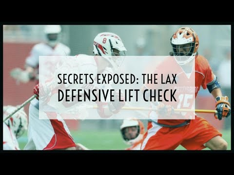 Secrets Exposed:  The Lax Defensive Lift Check