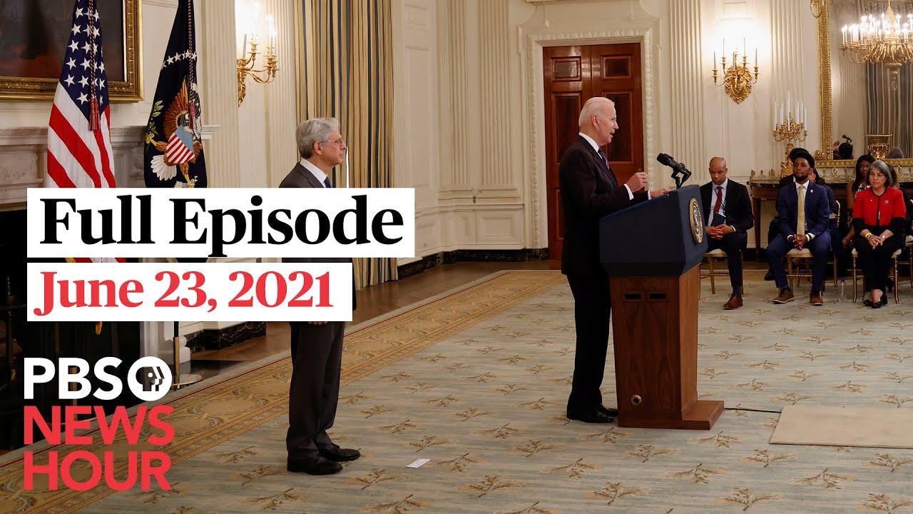 PBS NewsHour full episode, June 23, 2021
